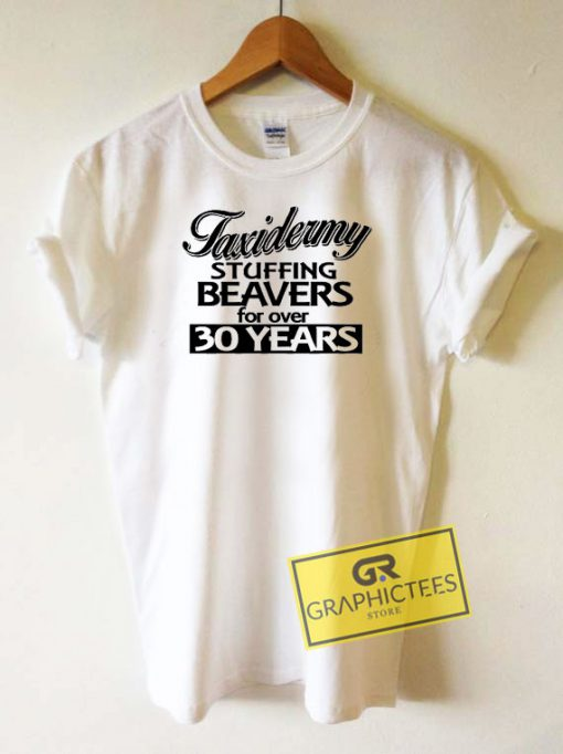 Taxidermy Stuffing Beavers Tee Shirts