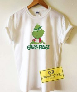 The Grinch Please Christmas Tee Shirts