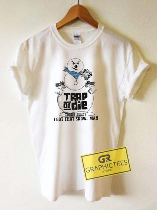 Trap Or Die Snowman Tee Shirts