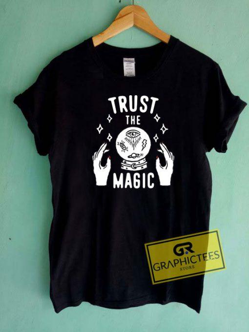 Trust The Magic Tee Shirts
