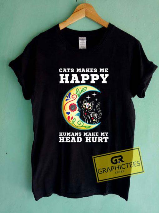 Cats Make Me HappyTee Shirts