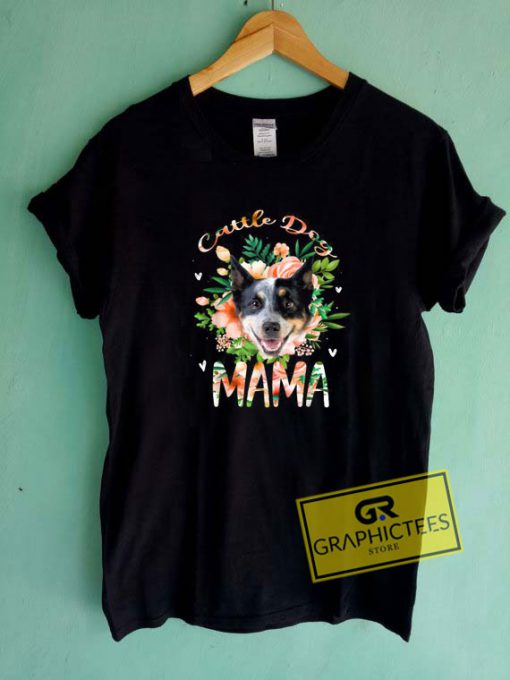 Cattle Dog Mama Tee Shirts