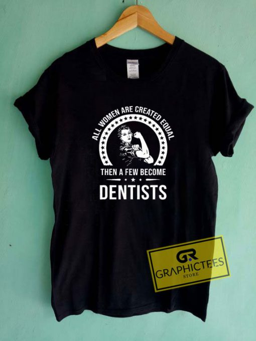 Dentists For Women Tee Shirts