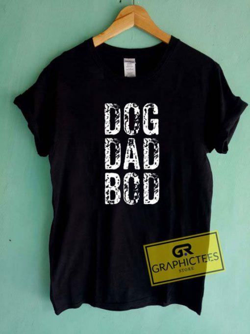 Dog Dad Bod Tee Shirts
