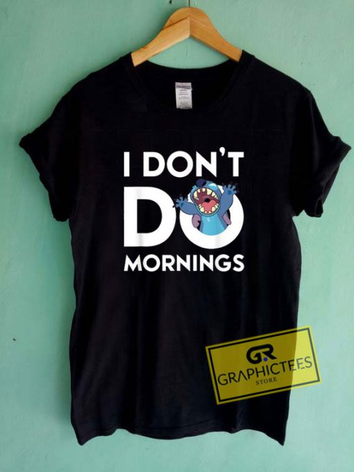 Dont Do MorningsTee Shirts
