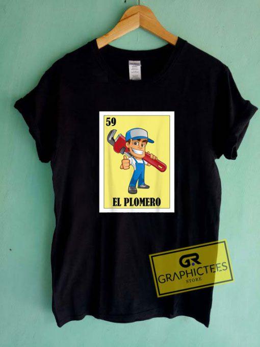 El PlomeroTee Shirts