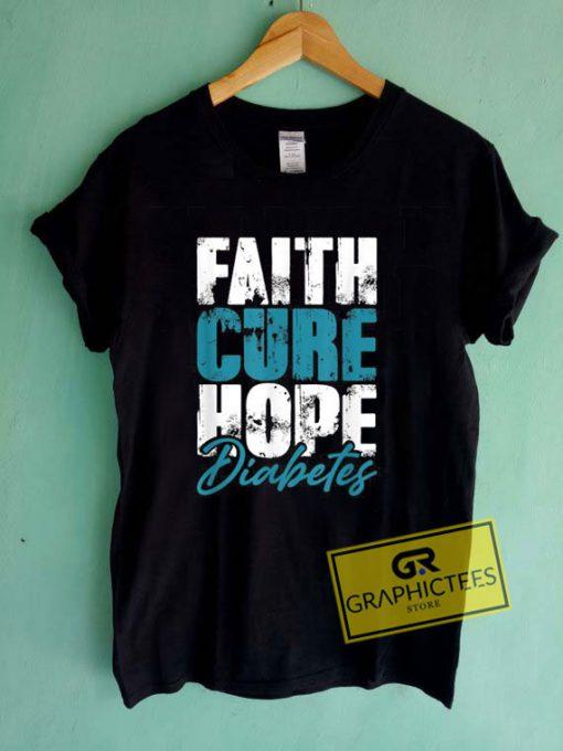Faith Cure Hope DiabetesTee Shirts