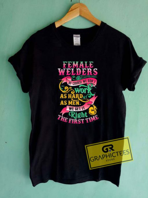 Female Welders Of Course Tee Shirts