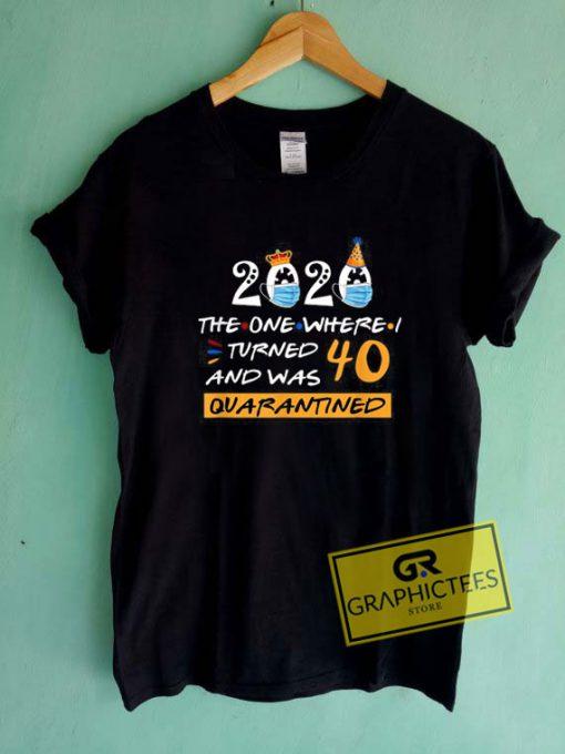Funny Quarantine BirthdayTee Shirts