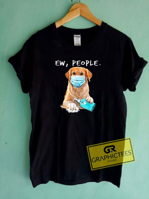 Golden Retriever Ew People DogTee Shirts