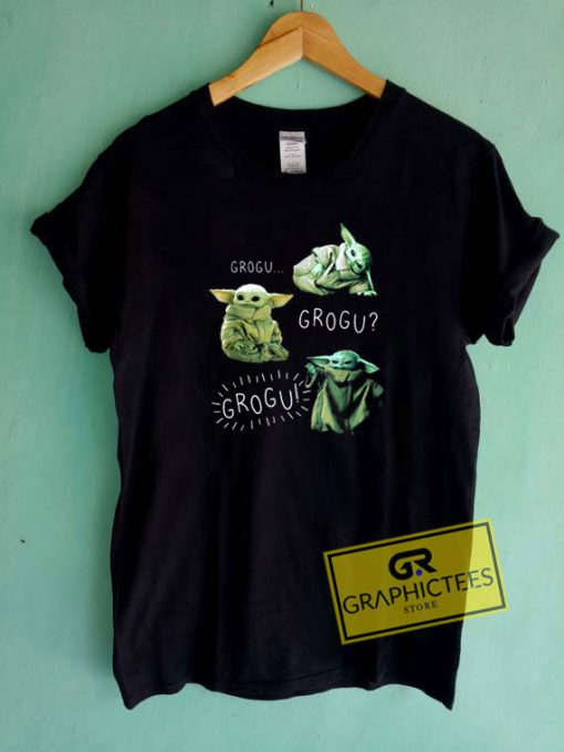 Grogu Grogu Grogu Tee Shirts