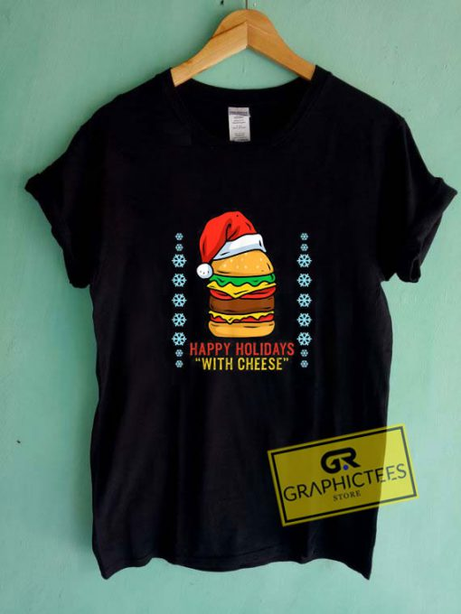 Happy Holidays With CheeseTee Shirts