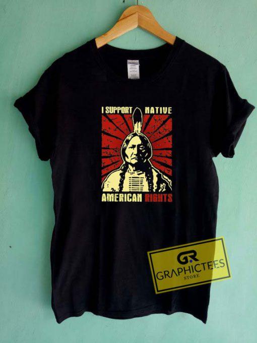 I Support Native AmericanTee Shirts