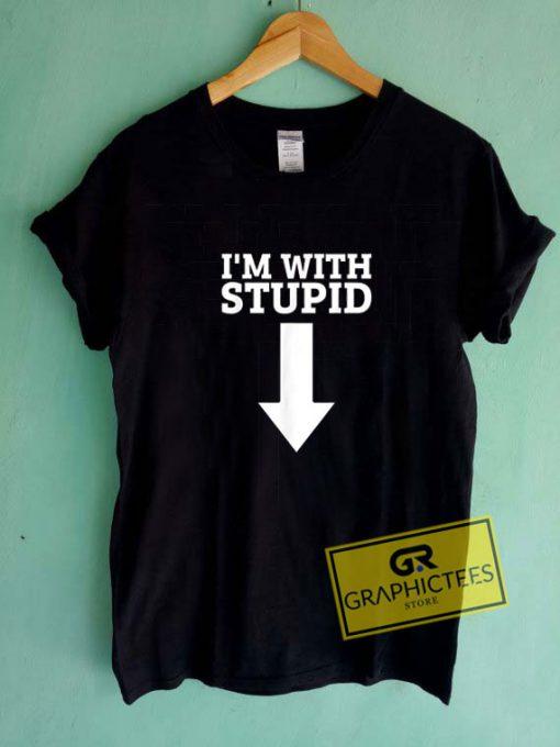 Im With StupidTee Shirts