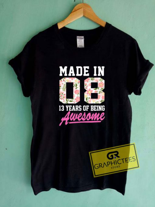 Made In 2008 13 YearsTee Shirts