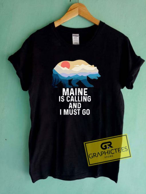 Maine Is Calling Tee Shirts