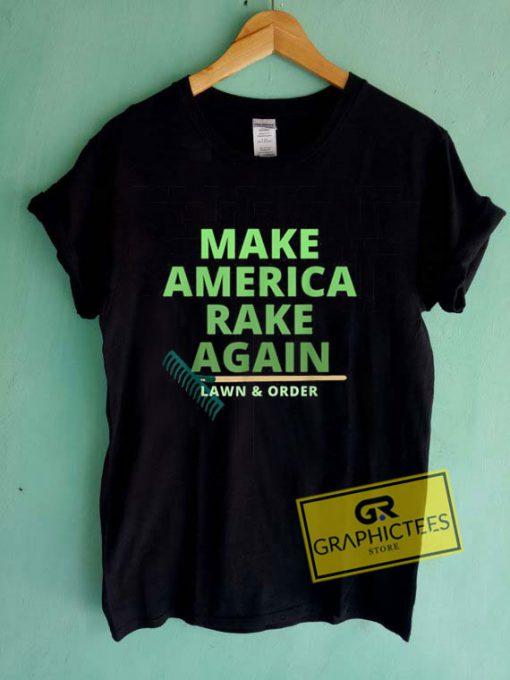 Make America Rake AgainTee Shirts
