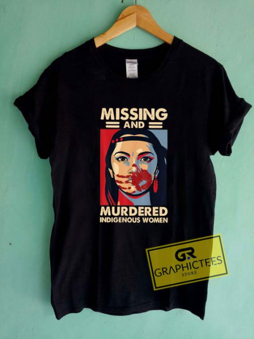 Missing And Murdered Tee Shirts