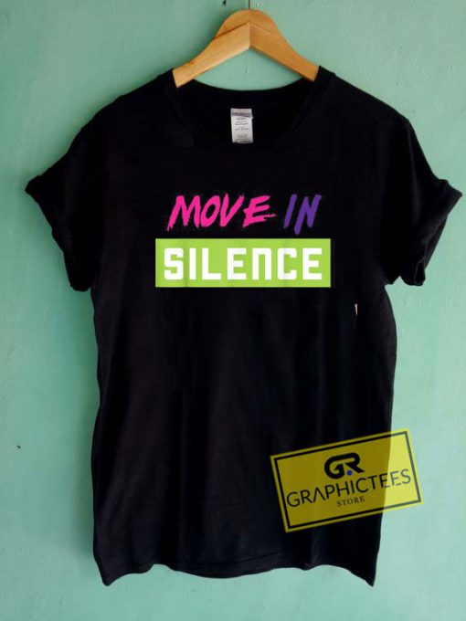 Move In Silence Tee Shirts