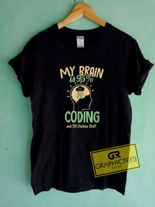 My Brain Is 95 CodingTee Shirts