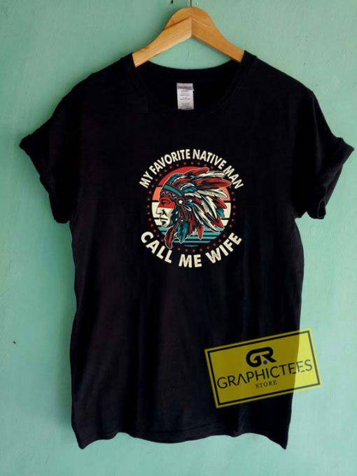 My Favorite Native ManTee Shirts