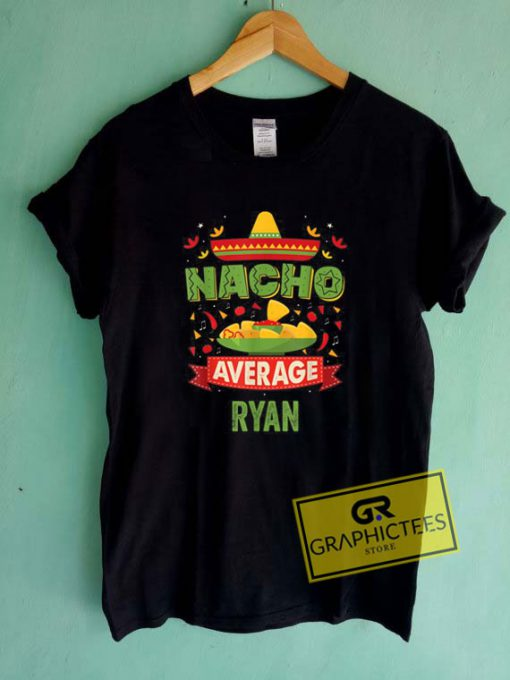 Nacho Average RyanTee Shirts