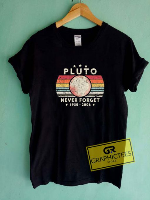 Never Forget PlutoTee Shirts