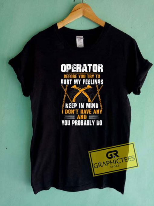Operator Before You Try Tee Shirts