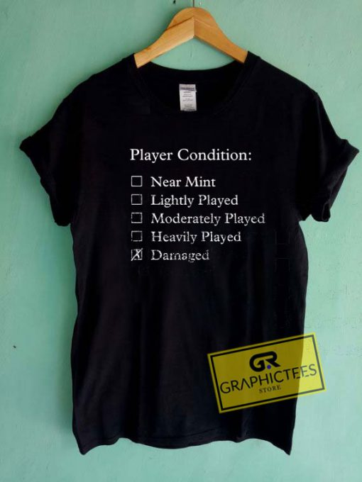 Player Condition Damaged Tee Shirts