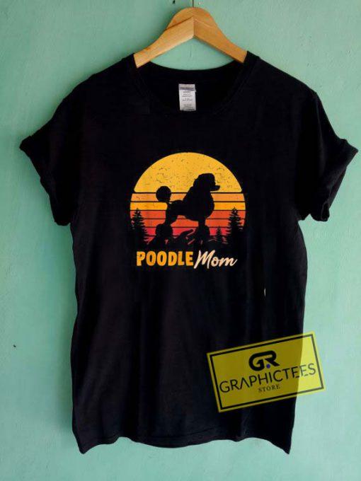 Poodle Mom Mama Vintage Tee Shirts