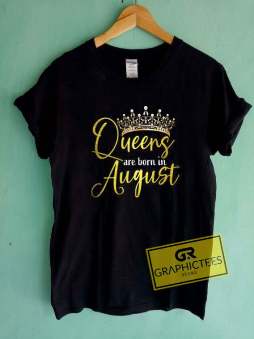Queens Born August  Tee Shirts