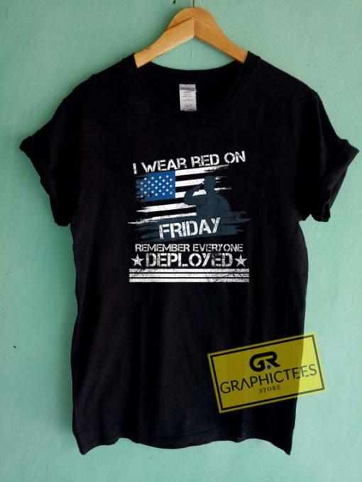 Remember Everyone DeployedTee Shirts