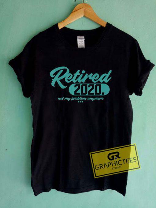 Retired 2020Tee Shirts