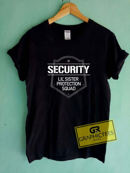 Security Lil SisterTee Shirts