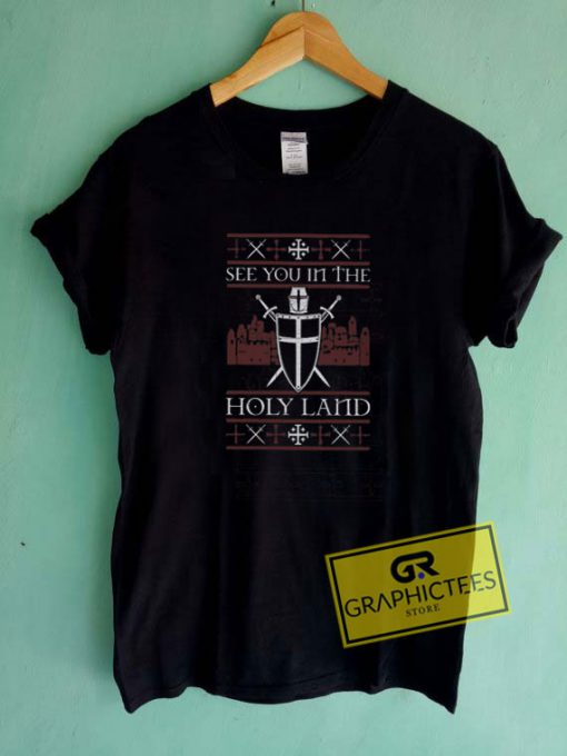 See You In The HolylandTee Shirts