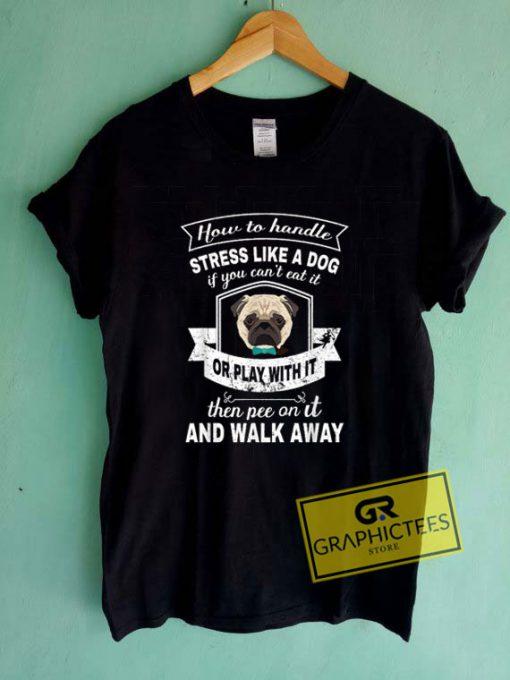 Stress Like A Dog Tee Shirts