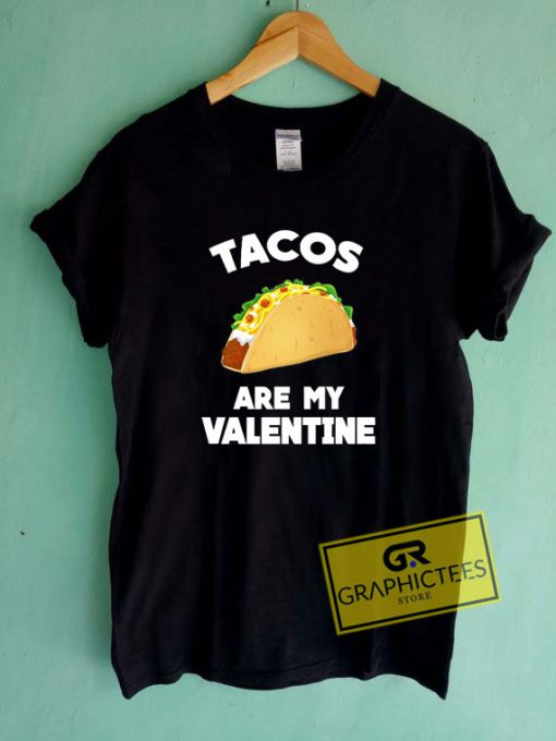 Tacos Are My Valentine Tee Shirts