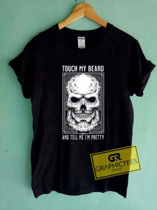 Touch My Beard Tee Shirts
