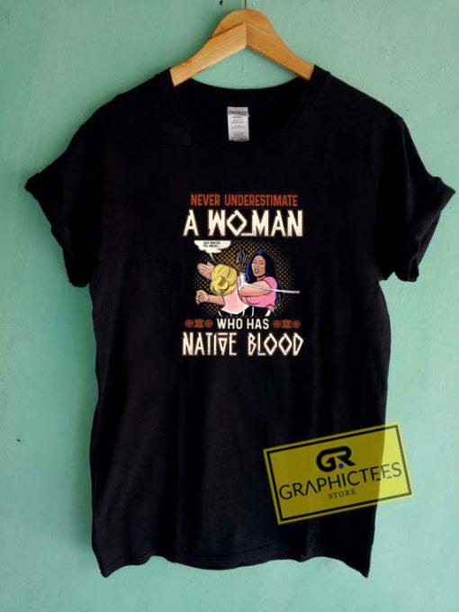 Underestimate A WomanTee Shirts