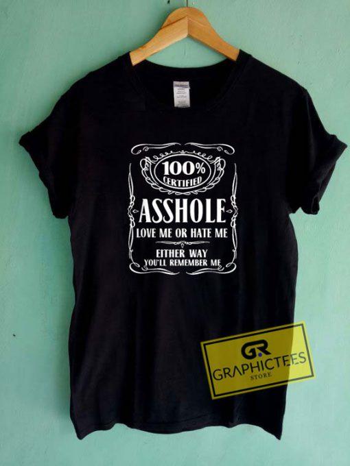 00 Certified Asshole Tee Shirts