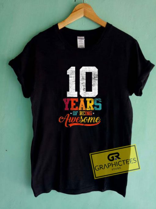 10 Years Of Being Awesome Tee Shirts