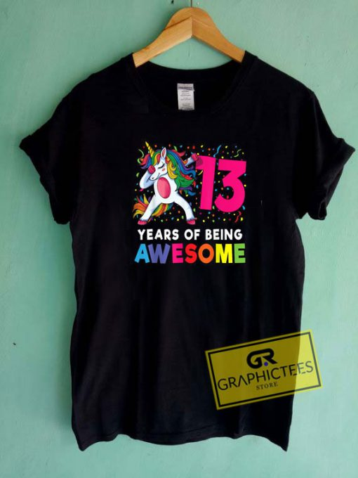 13 Years Of Being AwesomeTee Shirts