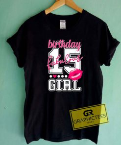 15th Birthday Girl Tee Shirts