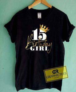 15th Birthday Girl PrincessTee Shirts