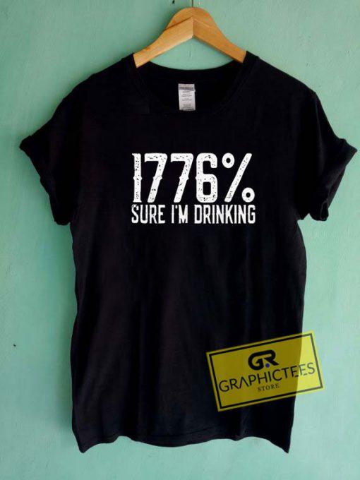 1776 Sure Im DrinkingTee Shirts