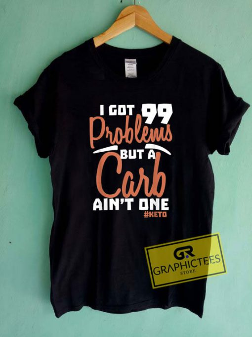 99 Funny Low CarbTee Shirts