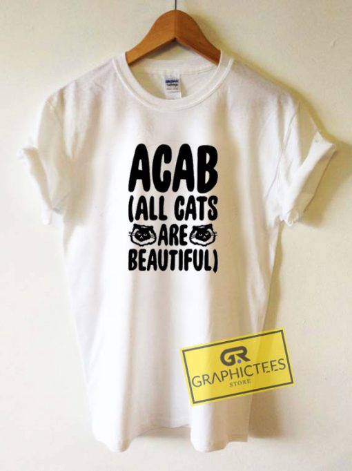 ACAB All Cats Are Beautiful Tee Shirts