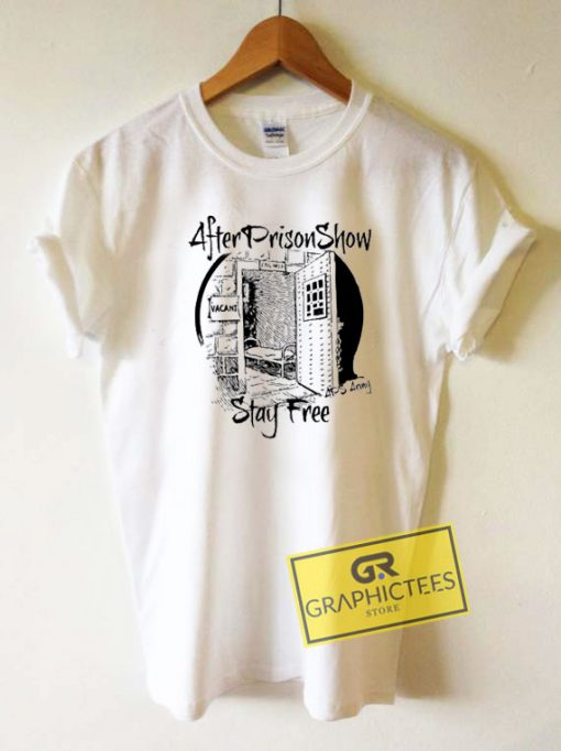 After Prison Show StayTee Shirts