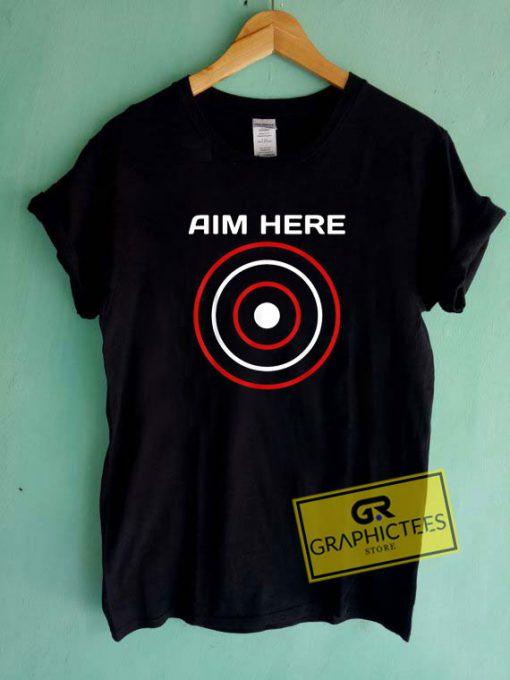 Aim Here Tee Shirts