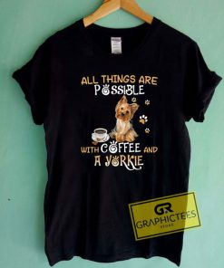 All Things Are PossibleTee Shirts